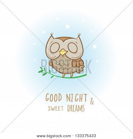 Card with cute cartoon sleeping owl. Little funny animal. Bedtime. Children's illustration. Vector image.
