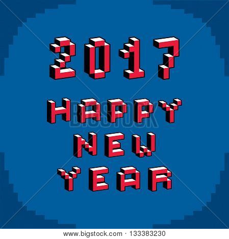 Happy 2017 New Year phrase created in digital technology style vector 8 bit. Celebration theme pixel art inscription.