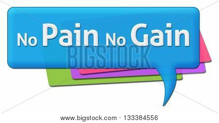 No pain no gain text written over colorful comment symbol.
