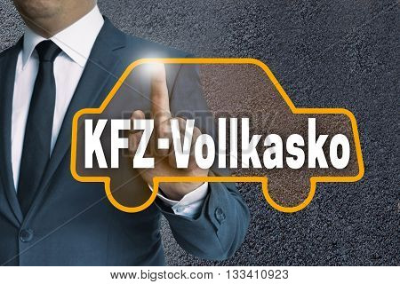 Kfz Vollkasko (in German Car Fully Comprehensive) Car Touchscreen Is Operated By Businessman Concept