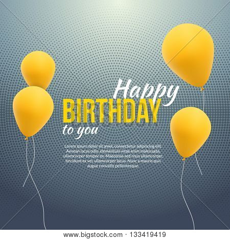 Happy Birthday Poster. Background with yellow balloons and text. Happy birthday invitation template banner flyer.