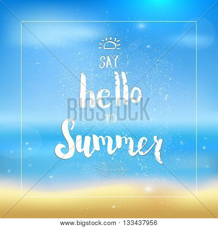 Say hello to summer handwritten vector illustration