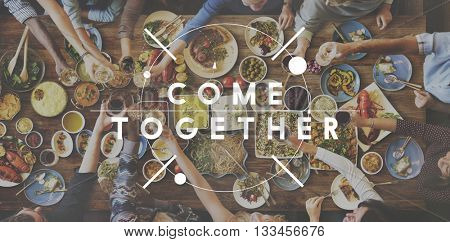 Come Together Better Togetherness Community Concept