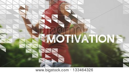 Motivation Encourage Enthusiasm Stimulus Motivate Concept