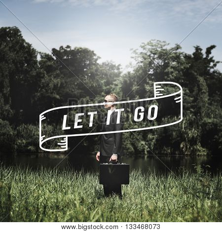 Let It Go Get Over It Let It Be Let Thing Go Let Go Concept