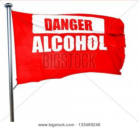 Alcohol abuse sign, 3D rendering, a red waving flag