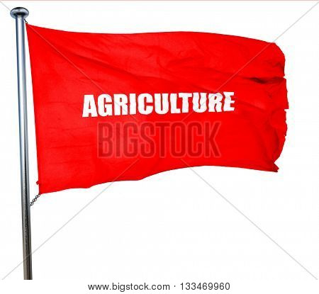 agriculture, 3D rendering, a red waving flag