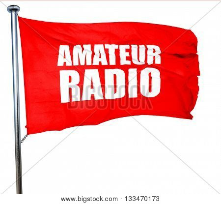 amateur radio, 3D rendering, a red waving flag