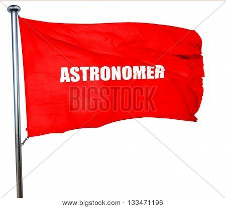 astronomer, 3D rendering, a red waving flag