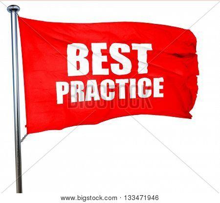 best practice, 3D rendering, a red waving flag