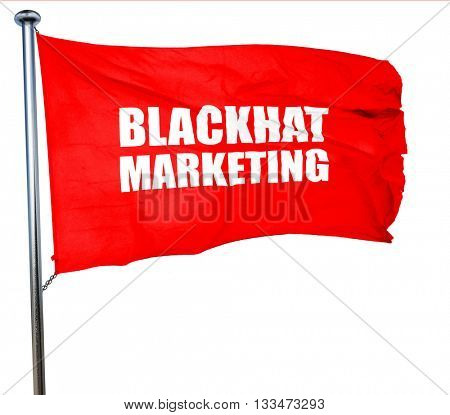 blackhat marketing, 3D rendering, a red waving flag