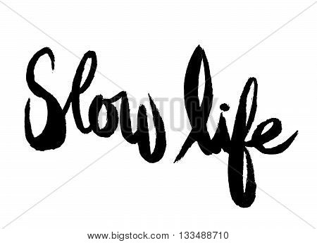"""Handwritten Word """"slow Life"""", Painted Brush Lettering,typographic Poster."""