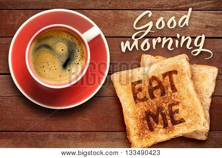 Breakfast, coffee and toast with the text eat me
