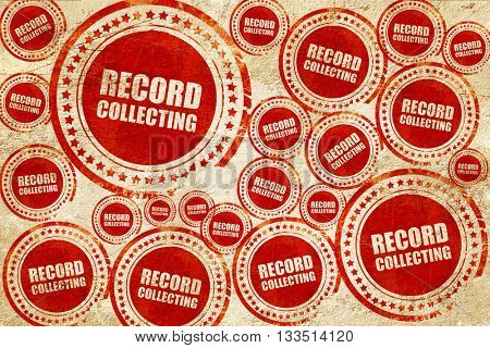 record collecting, red stamp on a grunge paper texture