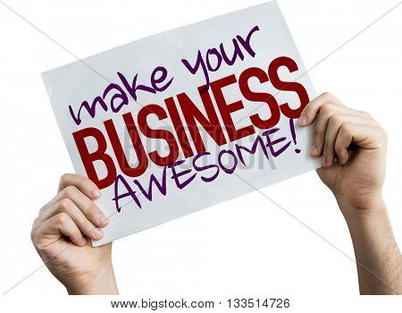 Make Your Business Awesome placard isolated on white background