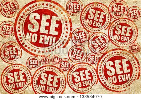 see no evil, red stamp on a grunge paper texture