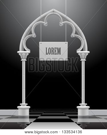 Gothic arch with a suspended signboard in black and white colors on the glossy chess floor. Antique architecture frame and background in shades of gray.  Vector Illustration