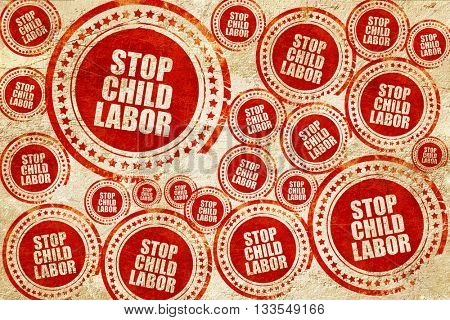 stop child labor, red stamp on a grunge paper texture