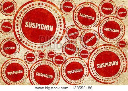 suspicion, red stamp on a grunge paper texture