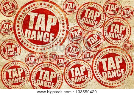tap dance, red stamp on a grunge paper texture