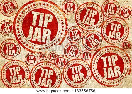 tip jar, red stamp on a grunge paper texture