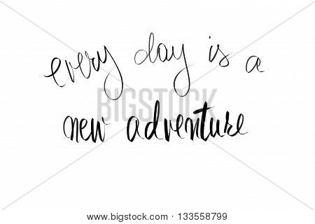 Every Day Is A New Adventure  Motivational Message
