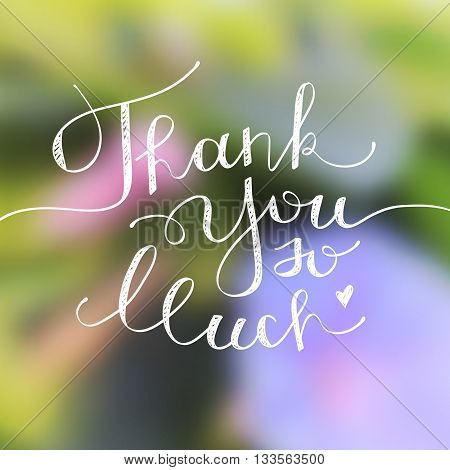thank you so much, vector handwritten lettering on blurred background with flowers