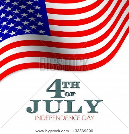 4th of July vector background. USA independence day poster. Design for national holidays. Greeting card with waving flag and 4th of July independence day lettering.