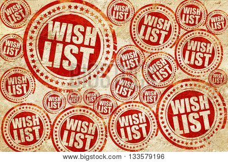 wishlist, red stamp on a grunge paper texture