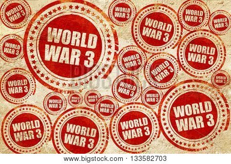 world war 3, red stamp on a grunge paper texture