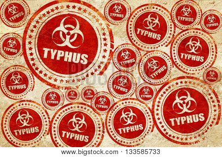 Typhus concept background, red stamp on a grunge paper texture