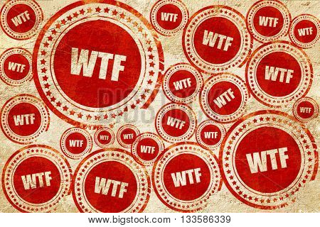 wtf internet slang, red stamp on a grunge paper texture