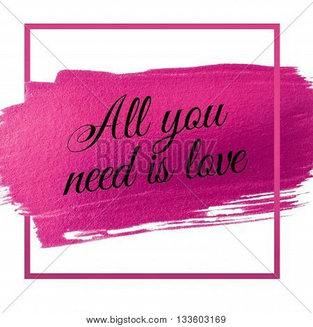 All you need is love on white background