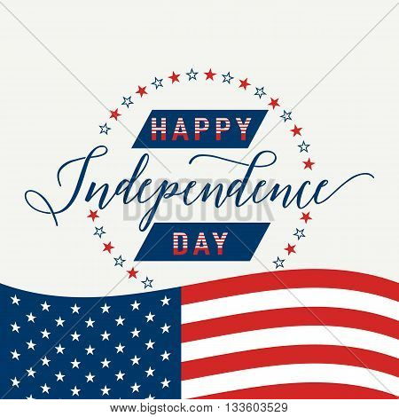 Happy Independence Day USA. July 4th. Fourth of july. Patriotic celebration background with American Flag, stars and lettering
