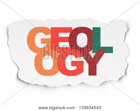 Science concept: Painted multicolor text Geology on Torn Paper background