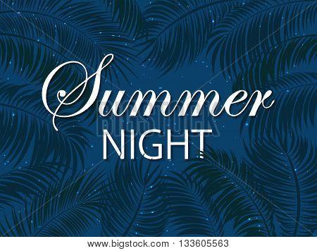 Palm leaves and stars on dark sky, lettering Summer night on blue background, illustration.