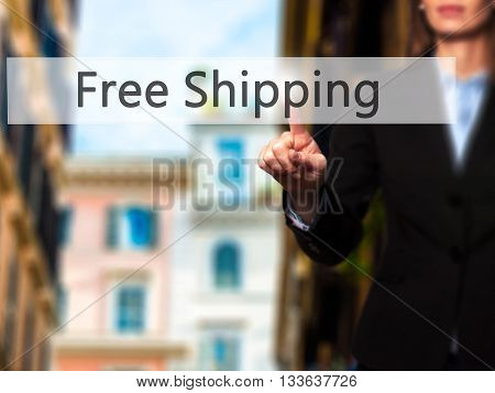 Free Shipping  - Businesswoman Hand Pressing Button On Touch Screen Interface.