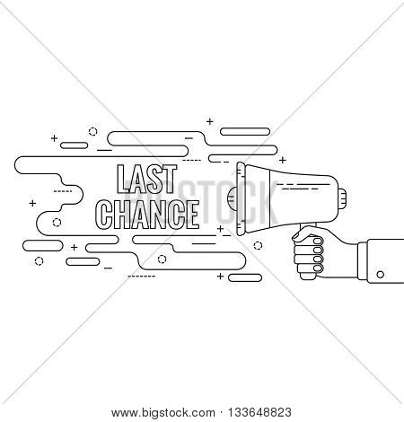 Hand holding a megaphone. Icon  loudspeaker with linear banner, text box. Notification through the speaker, advertisement bullhorn. Vector. Last chance.