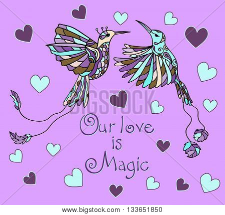 Vector illustration with colibri. Cartoon colored tropical bird. Love card. Our love is magic.