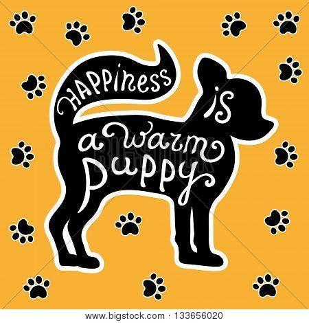 Handdrawn love dogs quote. Vector isolated typography design element for greeting cards, posters and print invitations. Card with cute puppy on background with dog footprints.