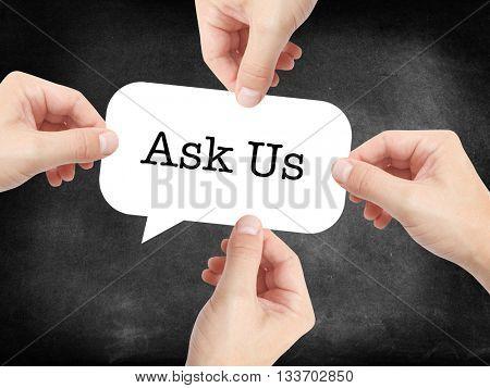 Ask Us written on a speechbubble