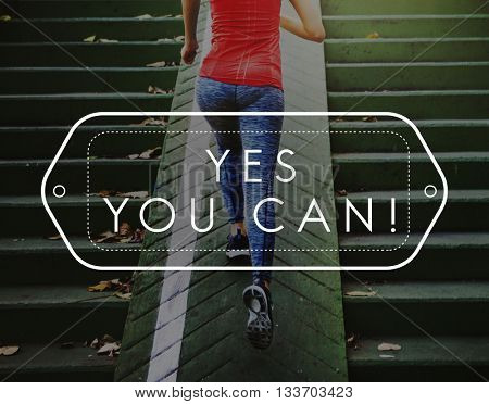 Yes You Can Positive Dream Big Focus Inspire Concept