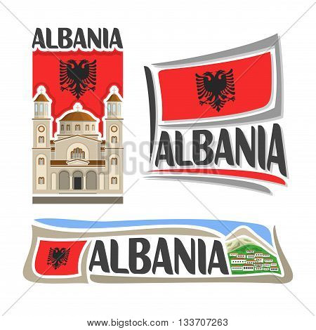 Vector logo Albania, 3 isolated illustrations: Cathedral Resurrection of Christ in Korce on background of state flag, symbol of Republic of Albania and albanian flag beside mountain village close-up