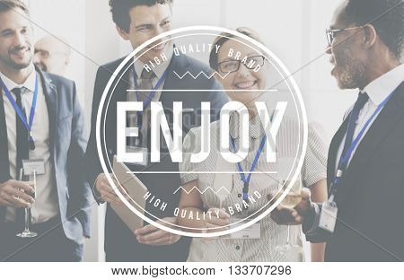 Enjoy Pleasure Delight Happiness Concept