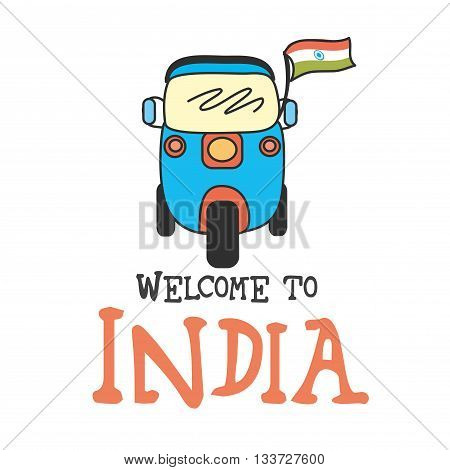 Welcome to India . Tuk tuk transport vector illustration