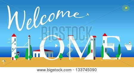 Inscription Welcome home. Cute white houses on the coast. Plane in the sky. Summer beach. Illustration.