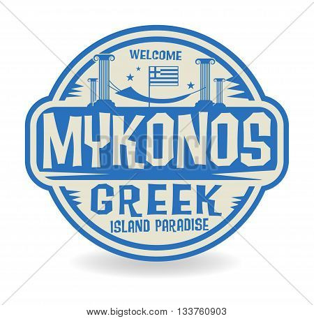 Stamp or label with the name of Mykonos, Greek Island Paradise, vector illustration