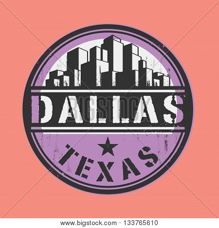 Stamp or label with name of Dallas, Texas, vector illustration