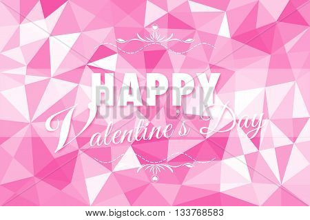 Happy Valentine's Day on white pink abstract background of triangles low poly