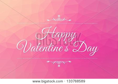 Happy Valentine's Day on pink abstract background of triangles low poly